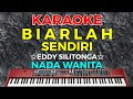 BIARLAH SENDIRI - Eddy silitonga  KARAOKE HD - Nada Wanita