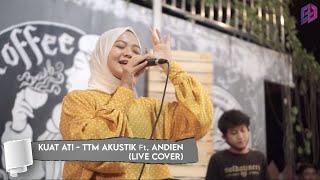 KUAT ATI - TTM AKUSTIK Ft. Andien || DESY - AB20 Music (LIVE COVER at COFFEBREAK SLOGOHIMO)