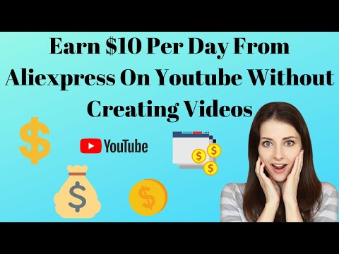 Earn $10 Per Day From Aliexpress On Youtube Without Creating Videos | No Work Needed