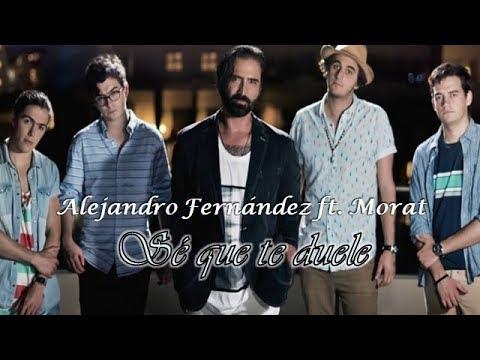 Alejandro Fernández - Sé Que Te Duele ft. Morat - Letra