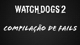WATCH DOGS 2 - COMPILAÇÃO DE FAILS/ INVASÃO HACKER ONLINE