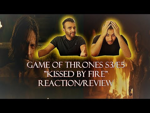 "Game of Thrones Season 3 Episode 5 REACTION/REVIEW!! ""Kissed by Fire"""