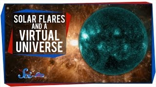 Solar Flares and a Virtual Universe
