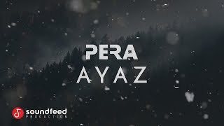 PERA - Ayaz (Lyric Video)
