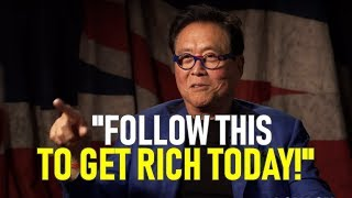 GETTING RICH IS EASY, If You Follow This! | Robert Kiyosaki