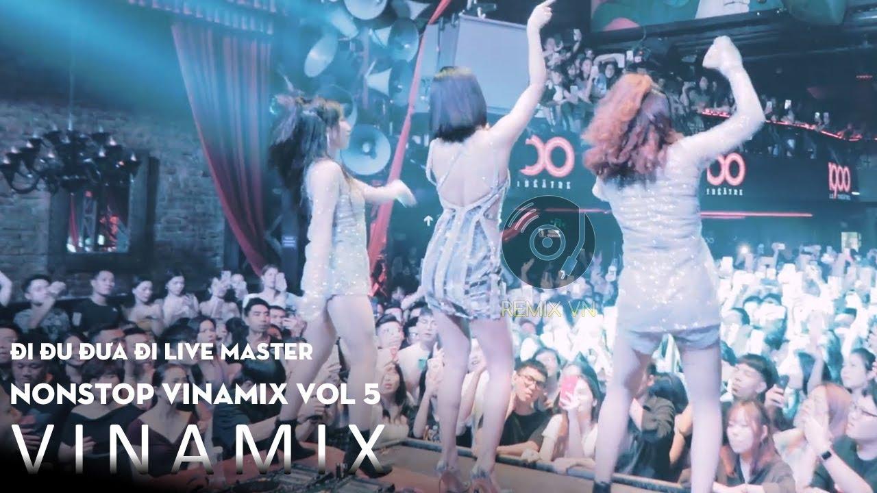 Download NONSTOP VINAMIX VOL 5 - Live ft Master Đu Đi Đưa Đi - Nhạc Trẻ Remix 2019 - LK Nonstop Việt Mix 2020