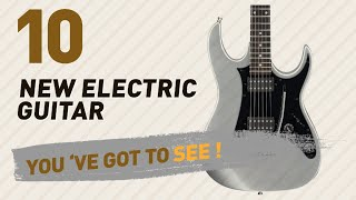 Ibanez Electric Guitars, Top 10 Collection // New & Popular 2017
