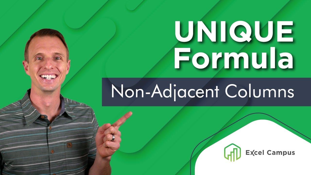 UNIQUE Formula for Non-Adjacent Columns in Excel