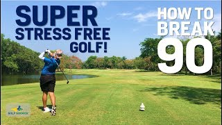 SUPER Stress Free Golf - How to Break 90 System for JMac