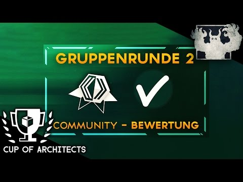 Cup of Architects | Gruppenrunde 2 (Top 14) | + Community Bewertung