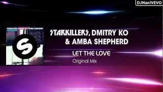 Starkillers, Dmitry KO & Amba Shepherd - Let The Love (Original Mix) | Beatport Exclusive