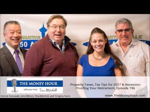 Property Taxes, Tax Tips for 2017 & Recession Proofing Your Retirement, Episode 196