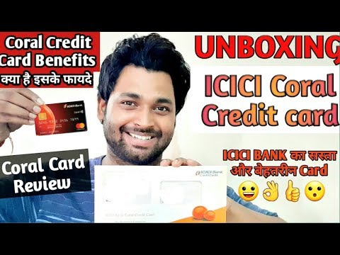 Unboxing ICICI Bank Coral Credit Card ||  Benefits & Reviews || How To Apply Coral Credit Card