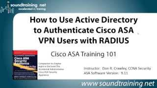how to use active directory and radius to authenticate cisco asa vpn users cisco asa training 101