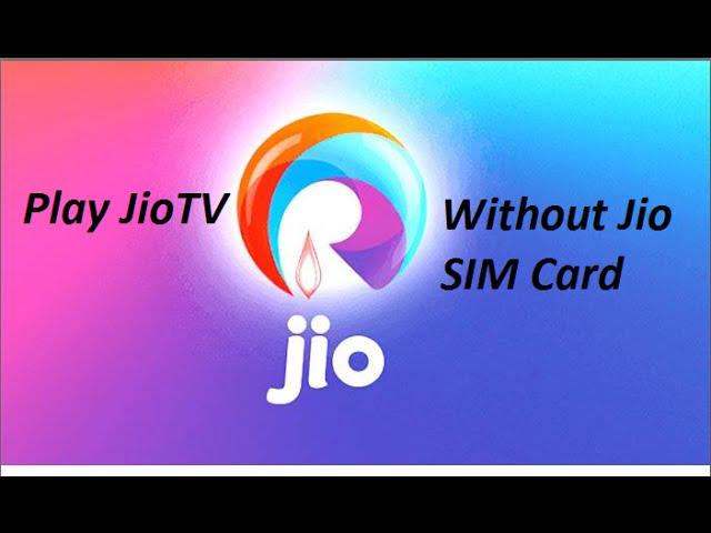 Play jio TV and jio cinema with no jio sim and jio id