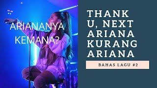 SONG REVIEW, ARIANA GRANDE, THANK U, NEXT, BAHAS LAGU, LAGU BAGUS VIRAL TAPI KURANG ARIANA