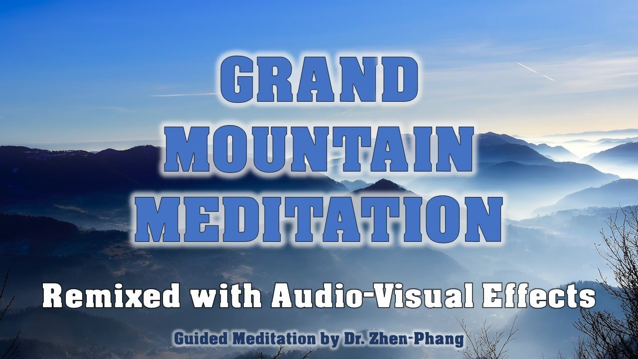 Grand Mountain Meditation (Remixed with Audio-Visual Effects)
