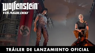 Wolfenstein: Youngblood – Tráiler de lanzamiento oficial