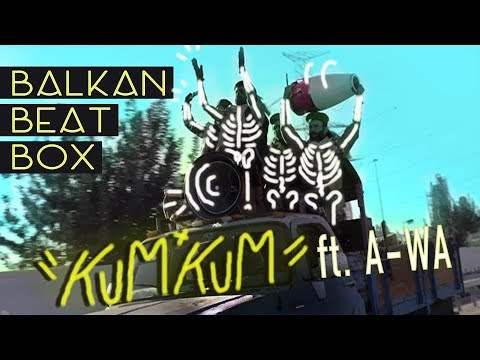 Balkan Beat Box feat. A-WA - Kum Kum