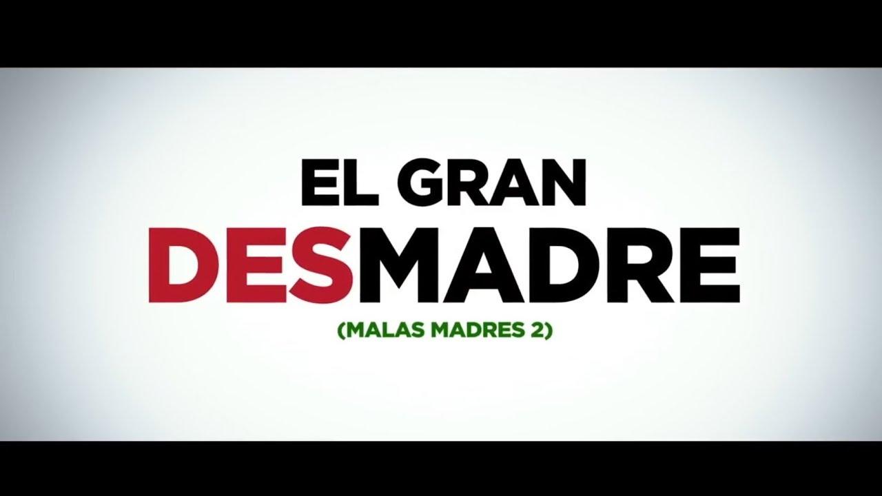EL GRAN DESMADRE (MALAS MADRES 2) - Tráiler - YouTube