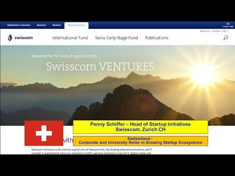 Switzerland :: Penny Schiffer - Swisscom - Growing Startup Ecosystems via Corporations - Feb 12 2018