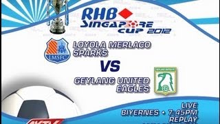 RHB Singapore Cup: Loyola Meralco Sparks vs. Geylang United on AKTV!