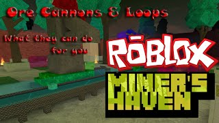 Miners Haven Roblox! Ore Cannons, Loops & what they can do for you!