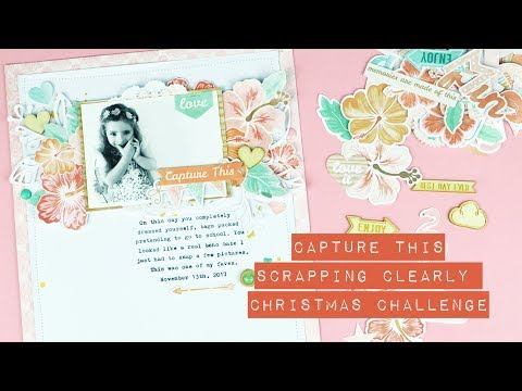 Scrapbooking Process – Capture This; Scrapping Clearly Christmas Challenge