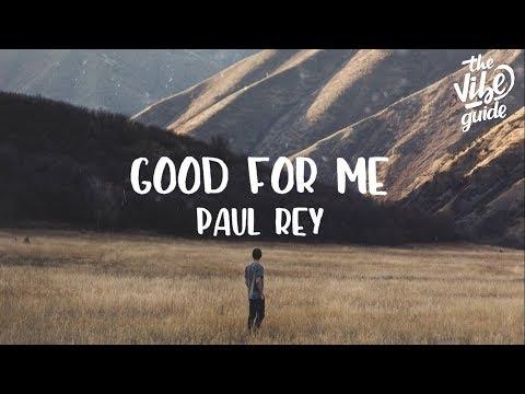 Paul Rey - GOOD FOR ME. (Lyric Video)