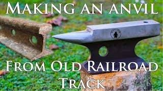 How to make an Anvil from old Railroad Track