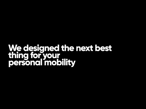 We designed the next best thing for your personal mobility