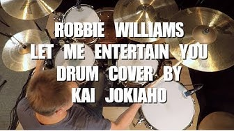 Robbie Williams - Let Me Entertain You (Drum Cover) by Kai Jokiaho
