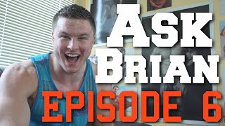 Ask Brian Ep. 6 - Intermittent Fasting, Youtube Growth & Natty Lifting