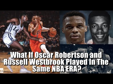 What If Russell Westbrook and Oscar Robertson played in the same NBA ERA?
