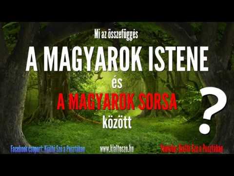 Mi az összefüggés a magyarok istene és a magyarok sorsa között: