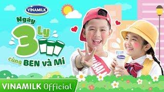 MV Ngày 3 Ly Cùng Ben Và Mi - Nhạc thiếu nhi Bống Bống Bang Bang Remix Mới Nhất 2019 - Vinamilk