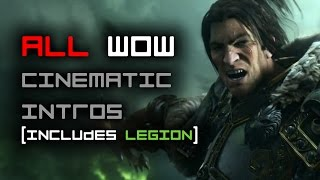 All World of Warcraft Cinematic Trailers (Includes Legion) [Full HD]