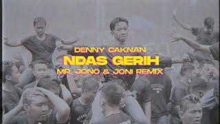 Download NDAS GERIH - DENNY CAKNAN ( Mr. Jono & Joni REMIX )