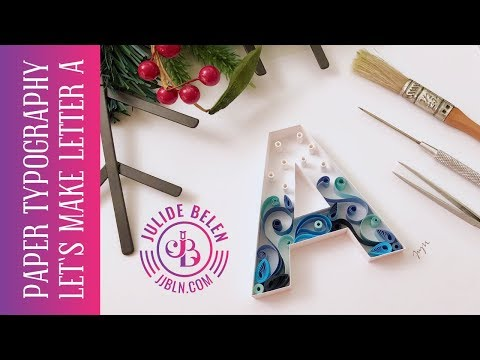 JJBLN | Paper Typography: Quilling Tutorial On How To Make Letters For Beginners.