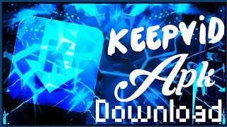 KeepVid 1.0.7.17  Download Link || Android