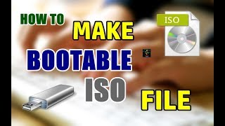 How To Make Bootable ISO File | Windows XP/7/Vista/8