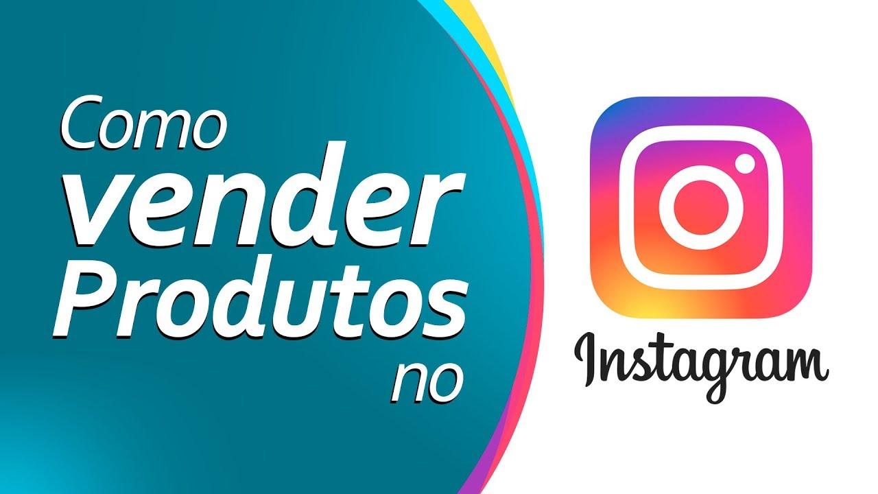 99c313051 Como vender produtos no Instagram - 7 Dicas para vender produtos usando o  Instagram!