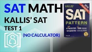 Kallis SAT Pattern Strategy Math: Practice Test 1 - No Calculator