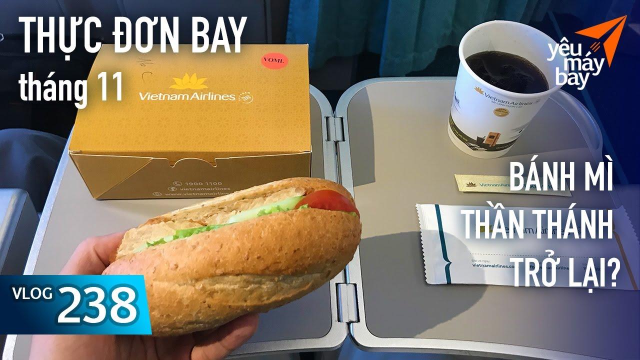 VLOG #238: Đồ ăn trên máy bay tháng 11 có gì lạ? | Thực đơn bay | Yêu Máy Bay