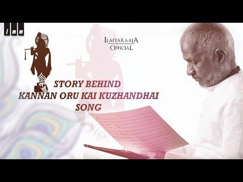 Story behind Kannan Oru Kai Kuzhandhai Song - Bhadrakali | #Gokulashtami Special |  Ilaiyaraaja