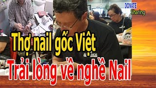 Thợ nail gốc Việt trải lòng về nghề Nail - Cộng Đồng Người Việt