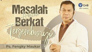 BERKAT ROHANI | MASALAH ADALAH BERKAT TERSEMBUNYI by Ps. Fengky Maukar #BESTChurch