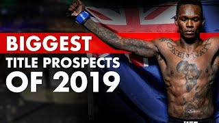 The Biggest New UFC Title Prospects of 2019