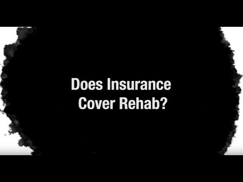 The Answers: Does Insurance Cover Rehab?