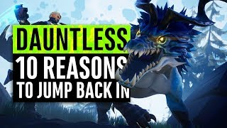 Dauntless | 10 Reasons To Jump Back In (Free-to-Play)